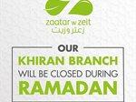 فرع مطعم زعتر وزيت في خيران سيكون مغلقا خلال رمضان 2018.
