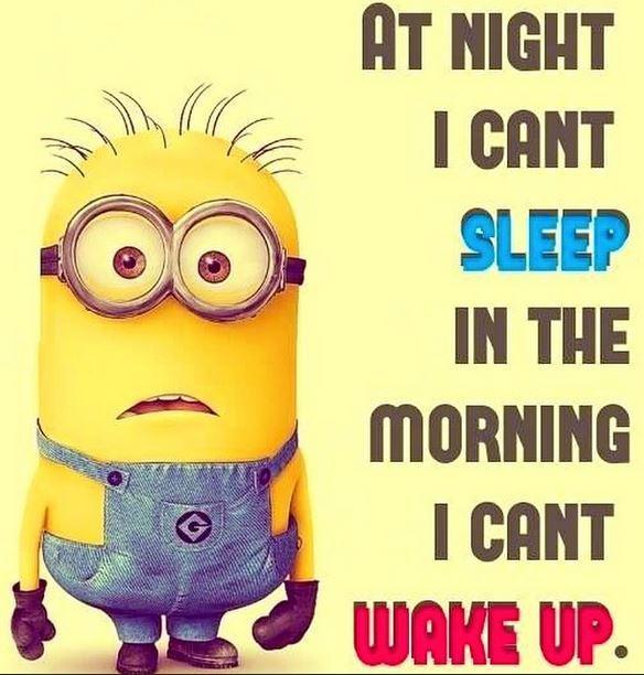 في الليل، يصعب علينا ان ننام وفي الصباح، يصعب علينا الاستيقاظ